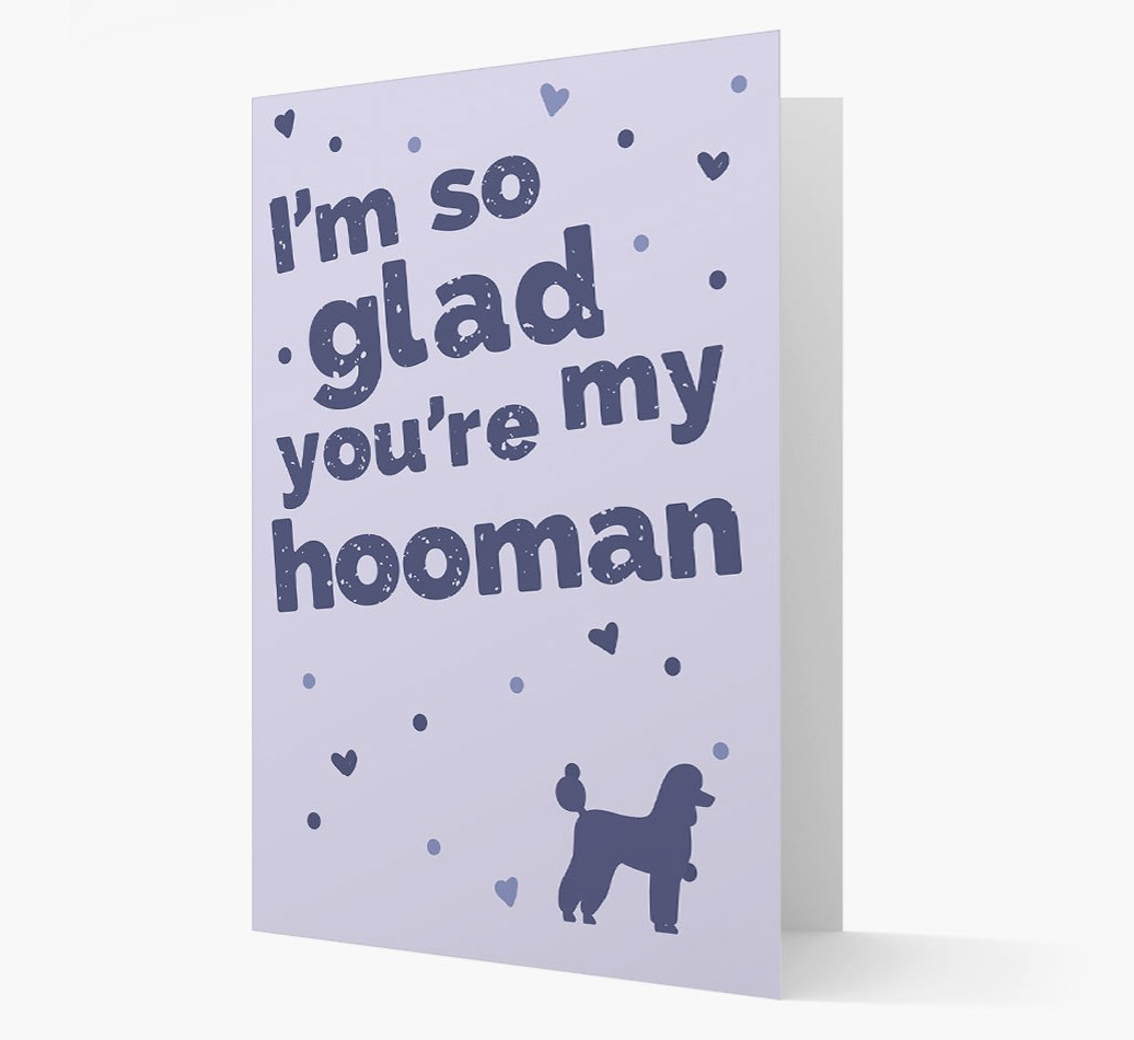 I'm So Glad You're My Hooman Card