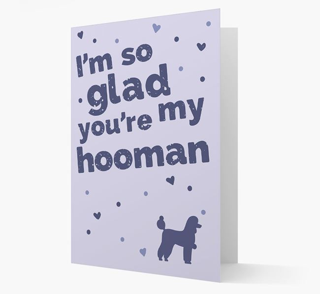 'I'm so Glad You're my Hooman' PoodleCard