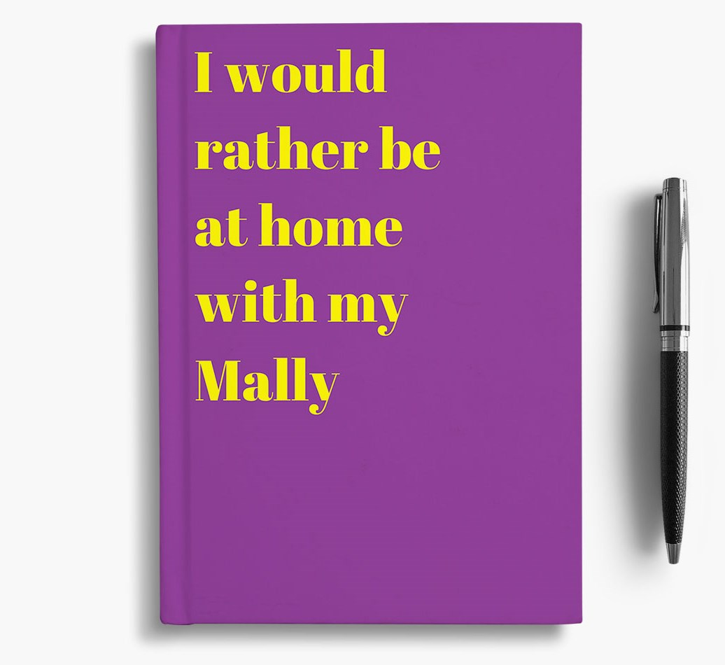 'I'd Rather Be at Home with my Alaskan Malamute' Notebook