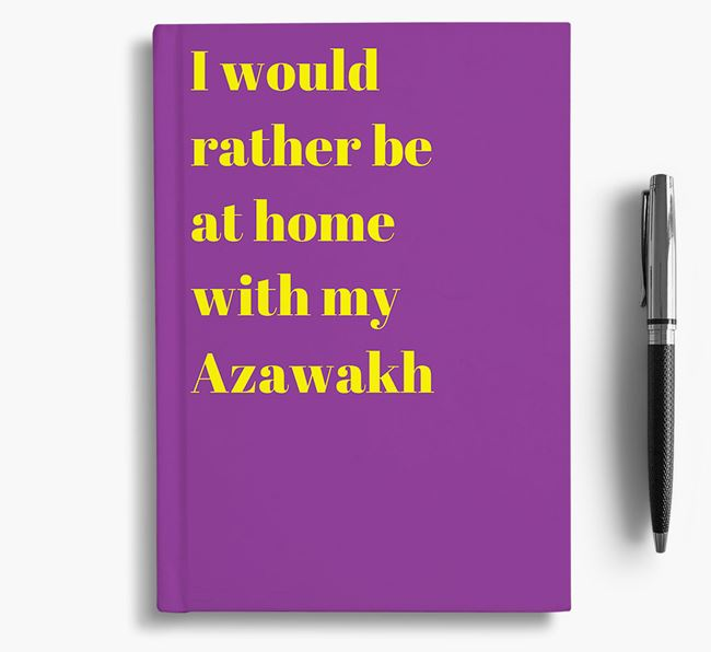 'I'd Rather Be at Home...' Azawakh Notebook