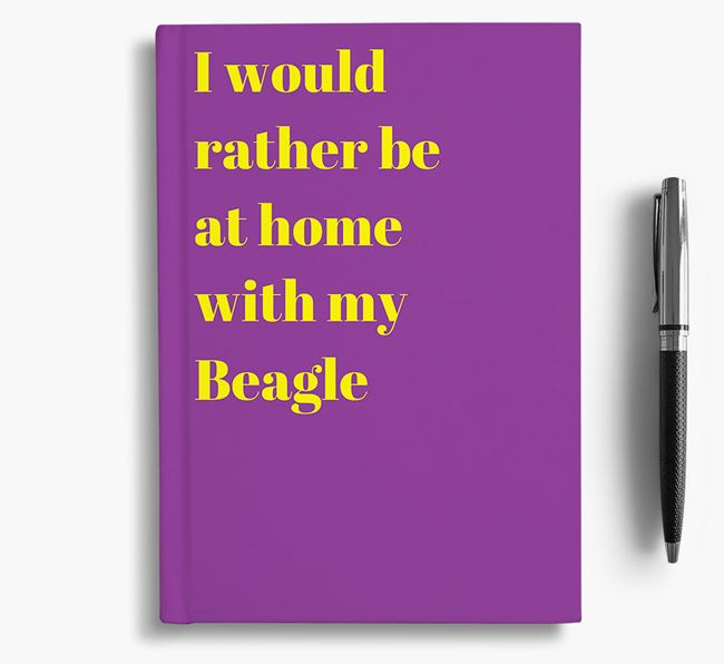 'I'd Rather Be at Home...' Beagle Notebook