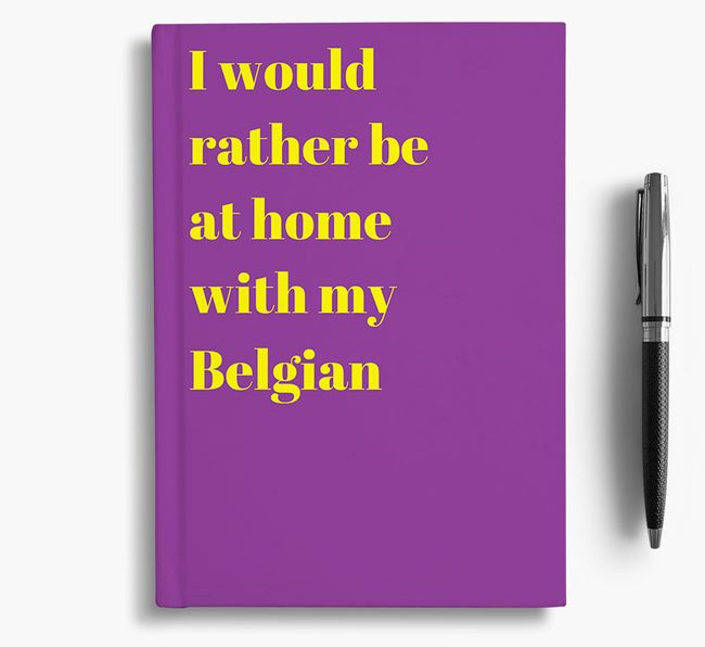 'I'd Rather Be at Home...' Belgian Groenendael Notebook