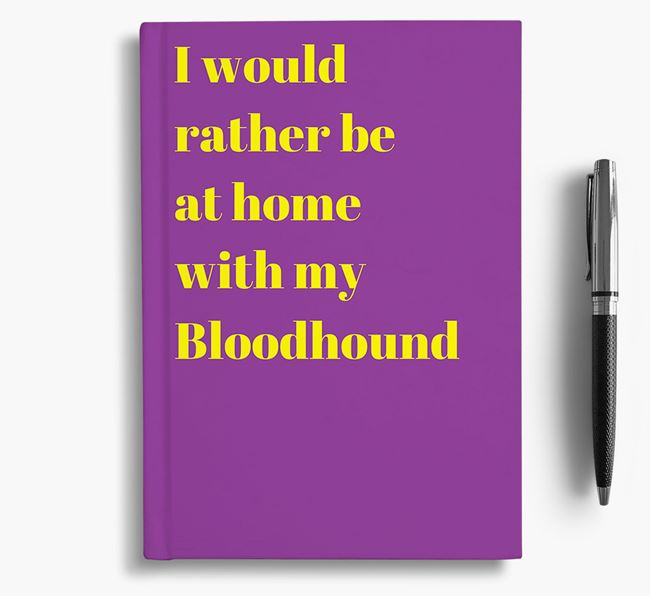 'I'd Rather Be at Home...' Bloodhound Notebook