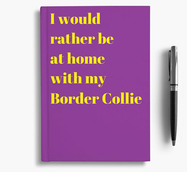 'I'd Rather Be at Home...' Border Collie Notebook