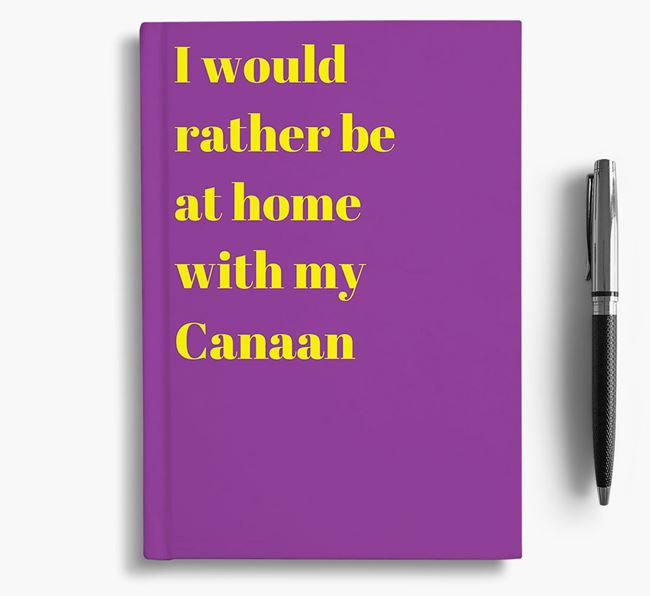 'I'd Rather Be at Home...' Canaan Dog Notebook