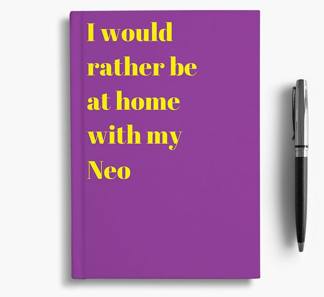 'I'd Rather Be at Home...' Neapolitan Mastiff Notebook