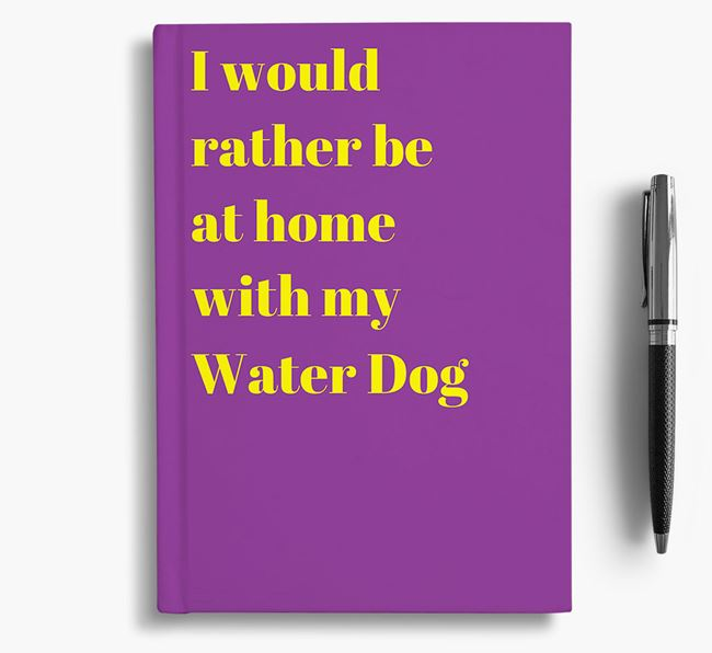 'I'd Rather Be at Home...' Dog Notebook