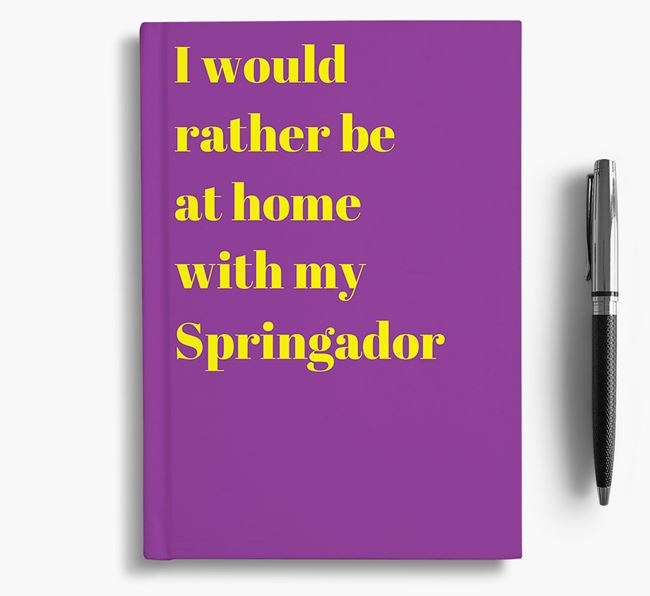 'I'd Rather Be at Home...' Springador Notebook