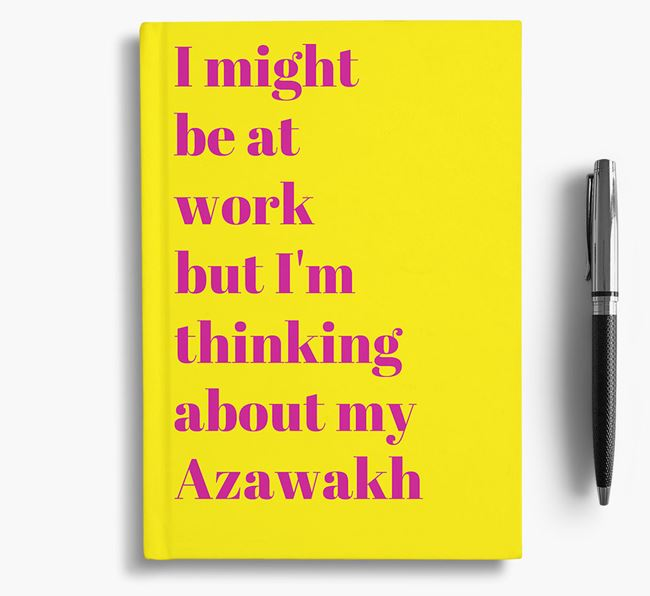 'I Might be at Work but I'm Thinking about my Azawakh' Notebook
