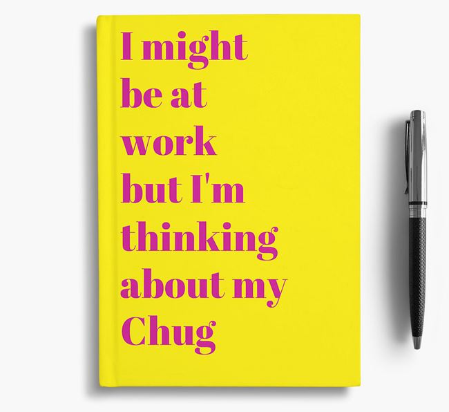 'I Might be at Work but I'm Thinking about my Chug' Notebook