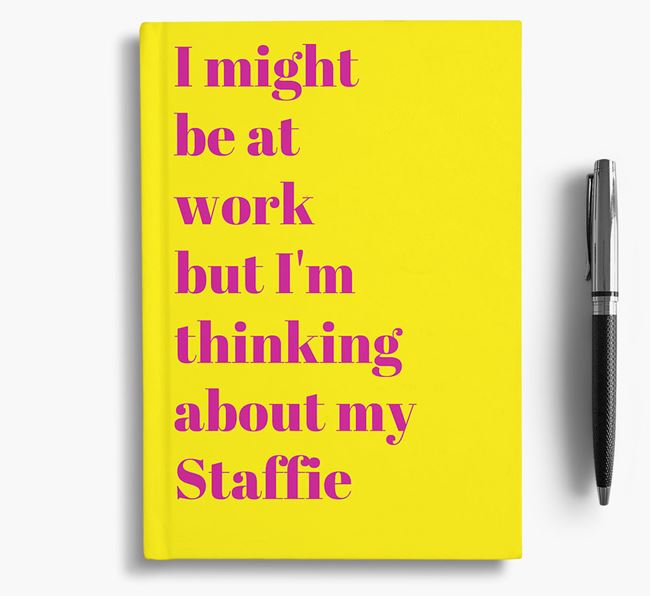 'I Might be at Work but I'm Thinking about my Dog' Notebook