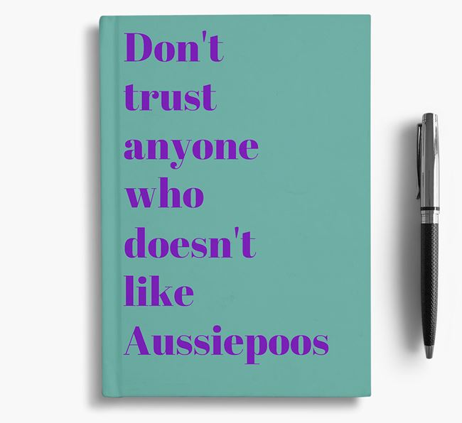 'Don't Trust Anyone who doesn't like Aussiepoo's' Notebook