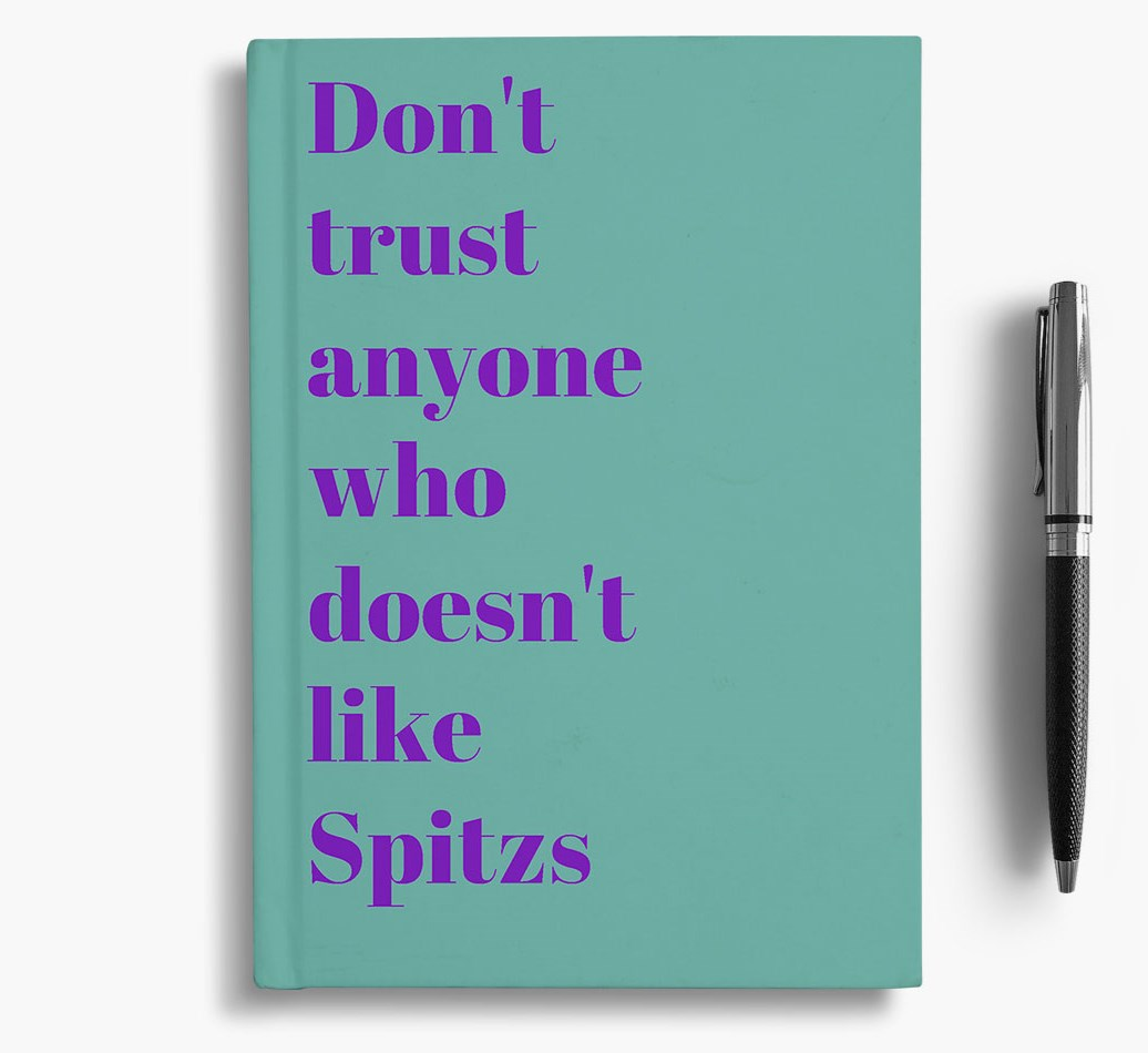 'Don't Trust Anyone who Doesn't like Spitz's' Notebook