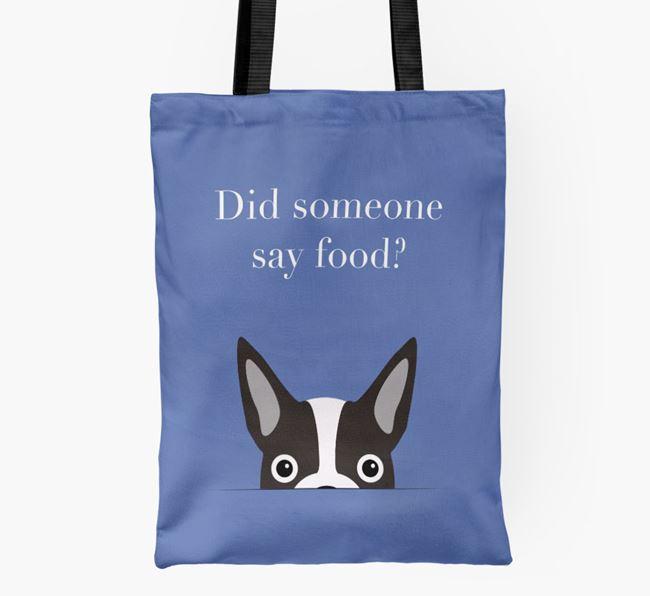 Did Someone Say Food? Boston Terrier Shopper Bag