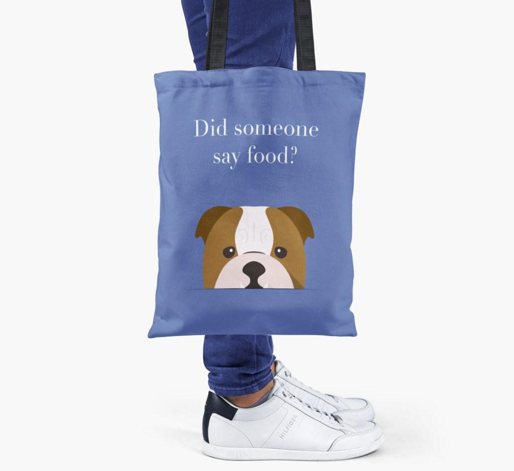 English Bulldog {colour} Did Someone Say Food? Shopper Bag held by woman