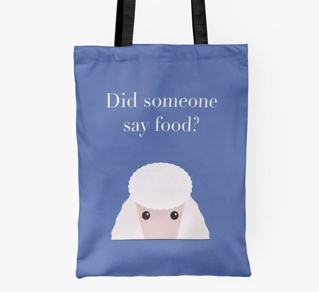 Did Someone Say Food? Poodle Shopper Bag