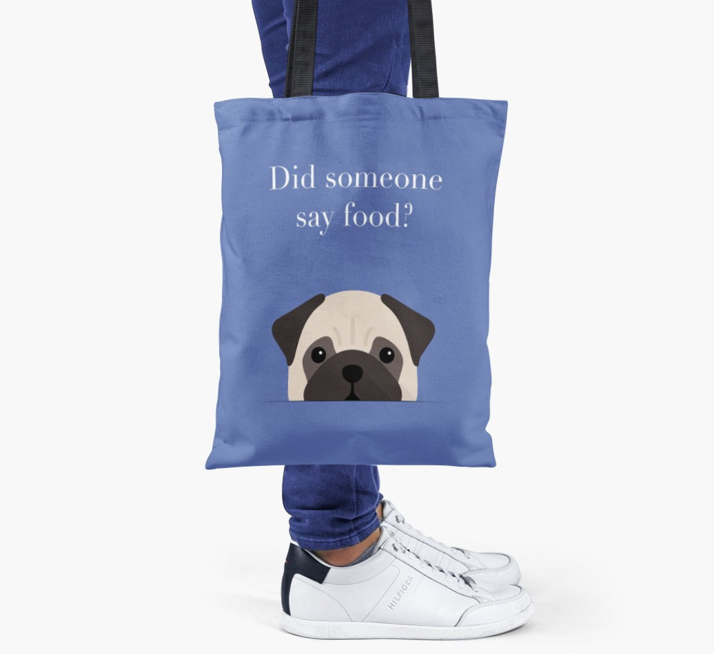 Pug {colour} Did Someone Say Food? Shopper Bag held by woman