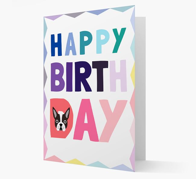 Colourful Boston Terrier 'Happy Birthday' Card