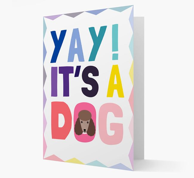 'Yay! It's a Dog' Poodle Card