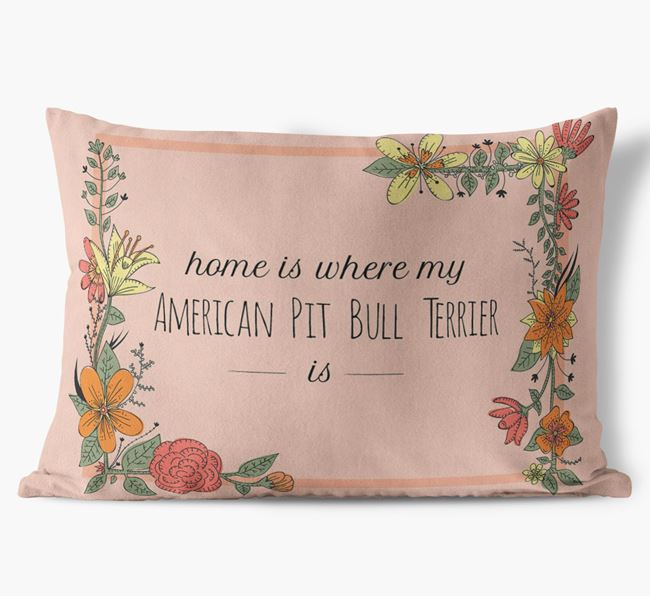 'Home is where my American Pit Bull Terrier is' Soft Touch Pillow
