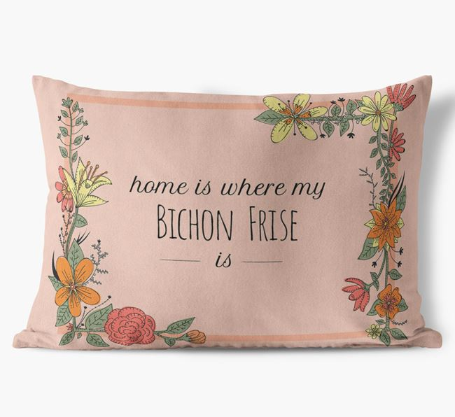 'Home is where my Bichon Frise is' Soft Touch Cushion