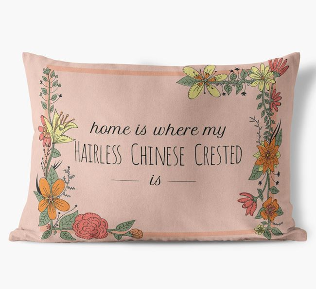 'Home is where my Hairless Chinese Crested is' Soft Touch Cushion