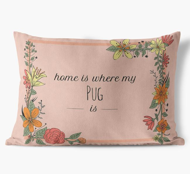 'Home is where my Dog is' Soft Touch Pillow