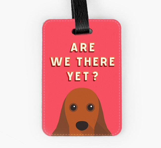 'Are We There Yet?' American Cocker Spaniel Luggage Tag
