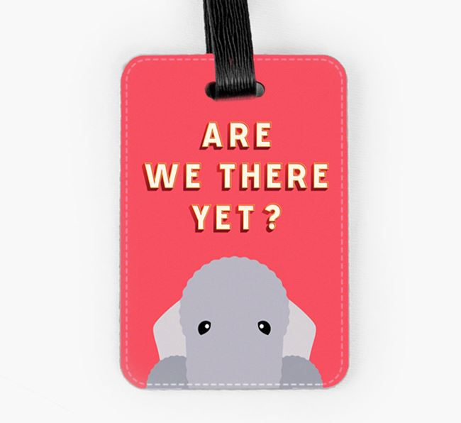 'Are We There Yet?' Bedlington Terrier Luggage Tag