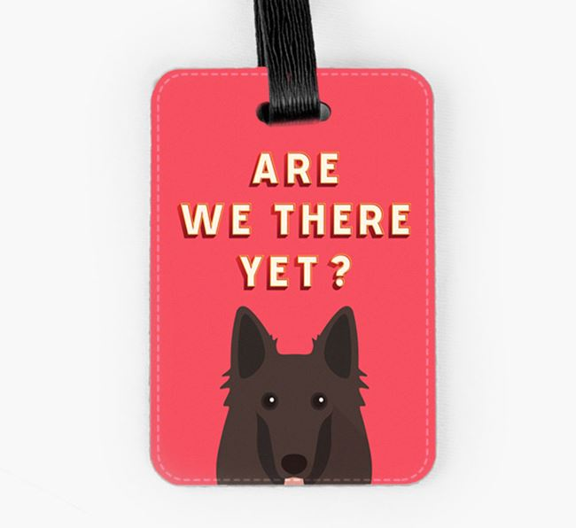 'Are We There Yet?' Belgian Groenendael Luggage Tag