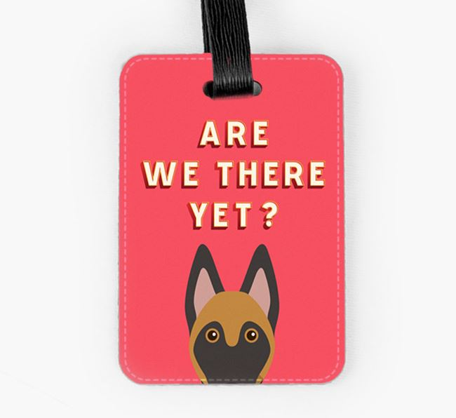 'Are We There Yet?' Belgian Malinois Luggage Tag