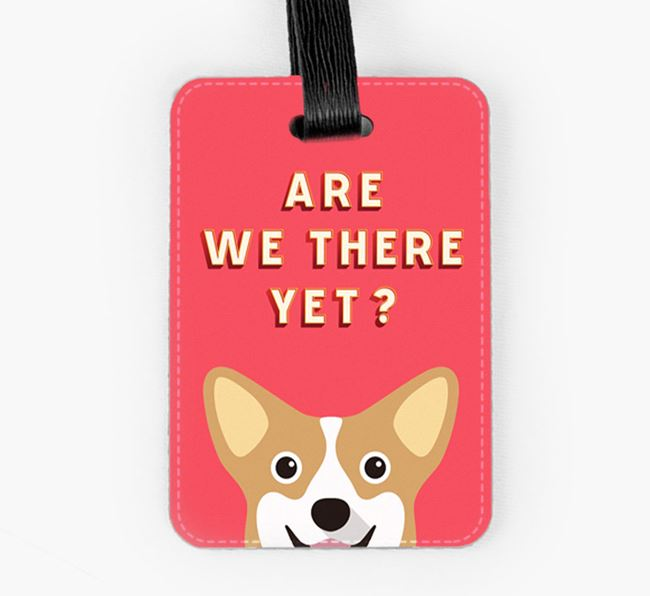 'Are We There Yet?' Corgi Luggage Tag