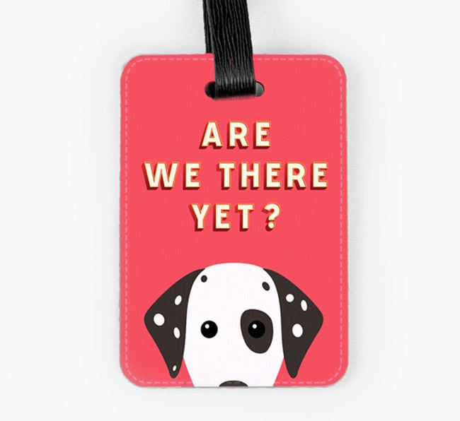 'Are We There Yet?' Dog Luggage Tag