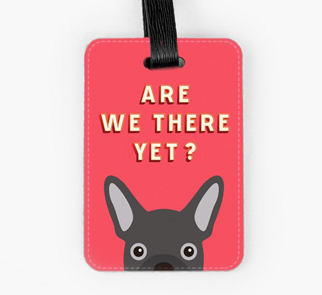 'Are We There Yet?' French Bulldog Luggage Tag
