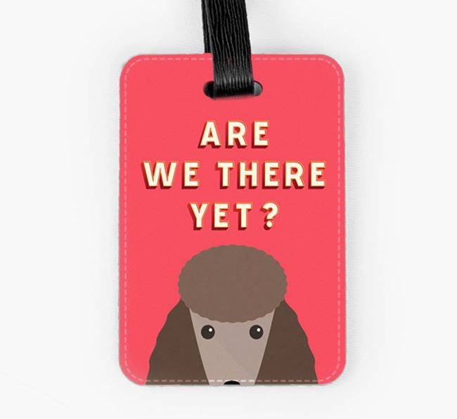 'Are We There Yet?' Poodle Luggage Tag