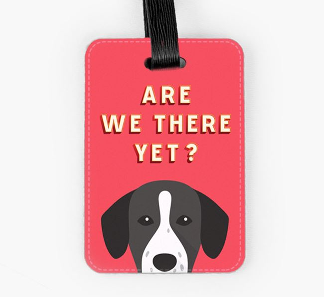 'Are We There Yet?' Springador Luggage Tag