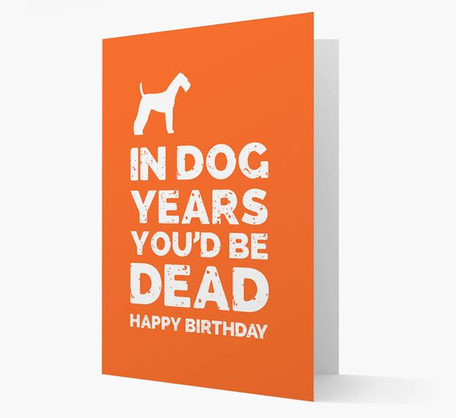 Card 'In Dog Years You'd Be Dead' with Airedale Silhouette