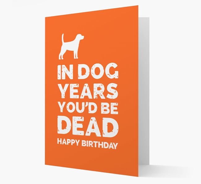 Card 'In Dog Years You'd Be Dead' with Beagle Silhouette