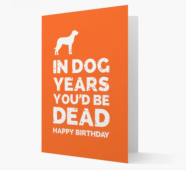 Card 'In Dog Years You'd Be Dead' with Beauceron Silhouette