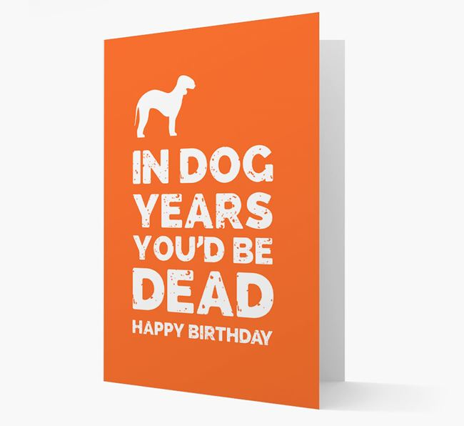 Card 'In Dog Years You'd Be Dead' with Bedlington Silhouette