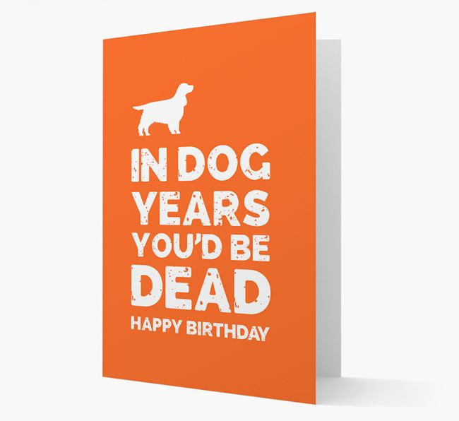 Card 'In Dog Years You'd Be Dead' with Cocker Spaniel Silhouette