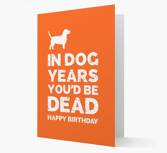 Card 'In Dog Years You'd Be Dead' with Basset Griffon Silhouette