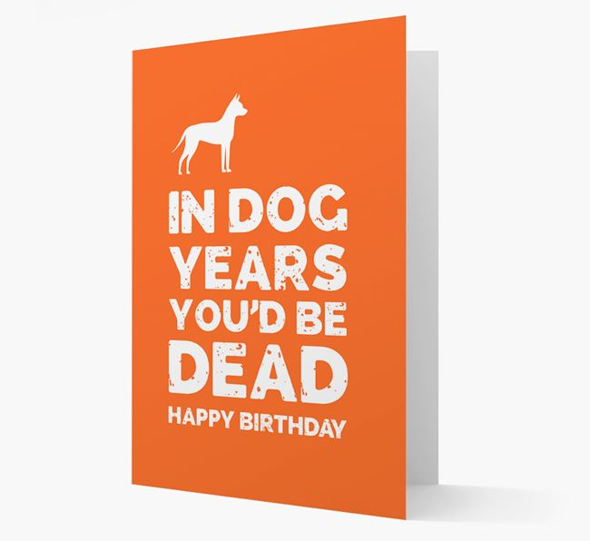 Card 'In Dog Years You'd Be Dead' with Mexican Hairless Silhouette
