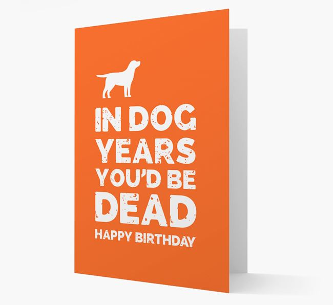Card 'In Dog Years You'd Be Dead' with Springador Silhouette