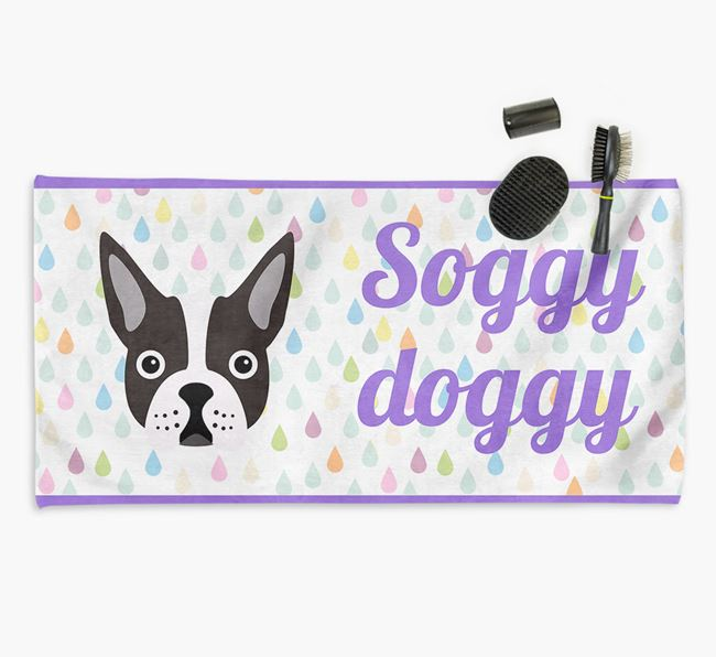 'Soggy Doggy' Towel for your Boston Terrier