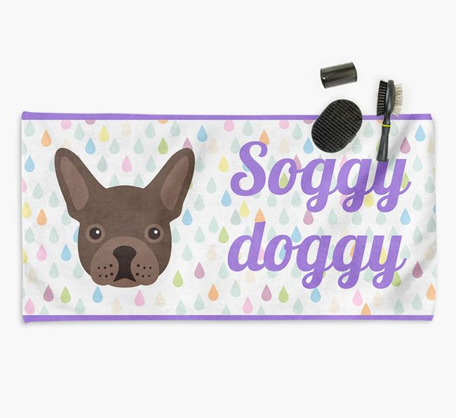 'Soggy Doggy' Towel for your Frenchie