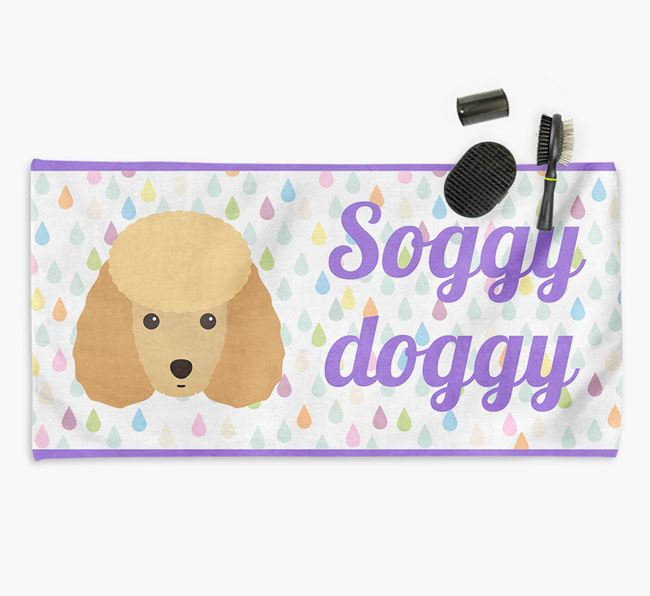 'Soggy Doggy' Towel for your Miniature Poodle