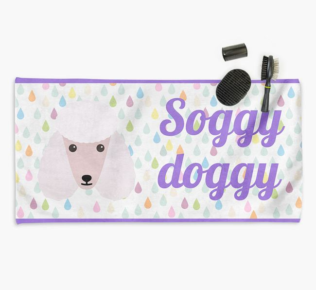 'Soggy Doggy' Towel for your Poodle