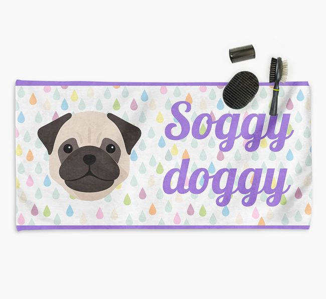 'Soggy Doggy' Towel for your Pug