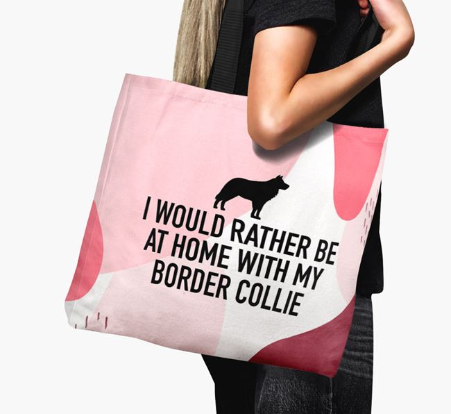 'I'd Rather Be At Home With My Border Collie' Canvas Bag with Border Collie Silhouette